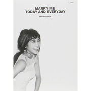 MARRY ME TODAY AND EVERYDAY [単行本]
