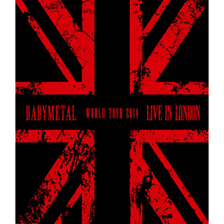 BABYMETAL/LIVE IN LONDON -BABYMETAL WORLD TOUR 2014- [Blu-ray Disc]