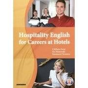 Hospitality English for Careers at Hotels―おもてなしのホテル英語 [単行本]
