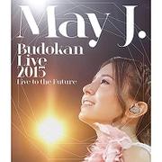 May J. Budokan Live 2015 Live to the Future