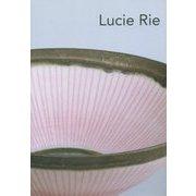 Lucie Rie―ルーシー・リーの陶磁器たち [単行本]