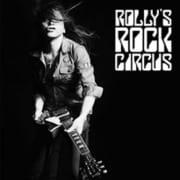 ROLLY'S ROCK CIRCUS~70年代の日本のロックがROLLYに与えた偉大なる影響とその影と光~