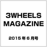 3WHEELS MAGAZINE 2015年 06月号 vol.5 [雑誌]