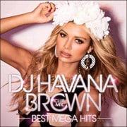 DJ HAVANA BROWN|CLUB MIX|BEST MEGA HITS