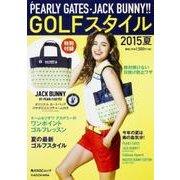 PEARLY GATES・JACK BUNNY!! GOLFスタイル2015夏 [ムックその他]