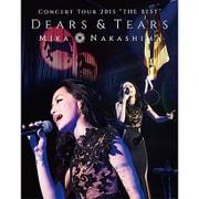 "MIKA NAKASHIMA CONCERT TOUR 2015 ""THE BEST"" DEARS & TEARS"