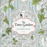 The Time Garden 時の庭園―少女とともに時を旅する、大人のぬりえbook [単行本]