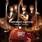 Contrabass espresso ~quartet works~