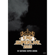KING SUPER LIVE 2015 IN SAITAMA SUPER ARENA