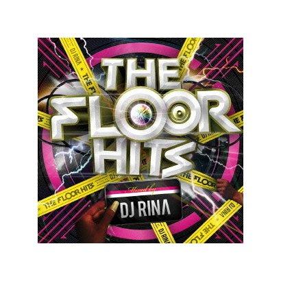 DJ RINA/THE FLOOR HITS MIXED BY DJ RINA