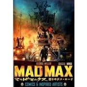 マッドマックス怒りのデス・ロード-COMICS&INSPIRED ARTISTS [コミック]