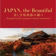JAPAN,the Beautiful 美しき和楽器の調べ