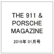 THE 911 & PORSCHE MAGAZINE (ザ 911 ポルシェ マガジン) 2016年 01月号 [雑誌]
