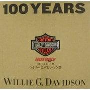100 YEARS OF HARLEY-DAVIDSON 日本語版 [単行本]