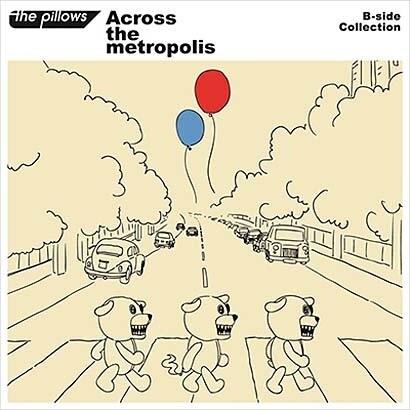 ザ・ピロウズ/Across the metropolis