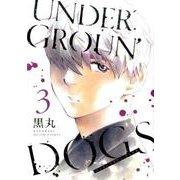 UNDERGROUN'DOGS 3(ビッグコミックス) [コミック]
