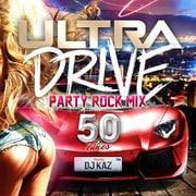 ULTRA DRIVE PARTY ROCK MIX 50 Tunes MIXED BY DJ KAZ