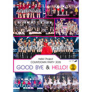 Hello!Project COUNTDOWN PARTY 2015 ~ GOOD BYE & HELLO! ~