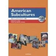 American Subcultures―『現代アメリカのサブカルチャー事情』 [単行本]
