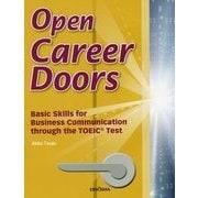 Open Career Doors―TOEICで学ぶビジネスコミュニケーションの基礎知識 第2版 [事典辞典]