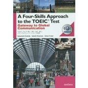 A Four-Skills Approach to the TOEIC Test Gateway to Global Communication―『TOEIC Testで「聞く・読む・話す・書く」グローバルコミュニケーションへの招待』 [事典辞典]