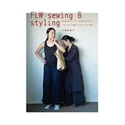 FLW sewing & styling―FLWのソーイングとスタイル [単行本]