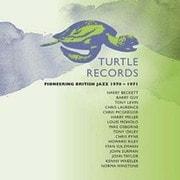 タートル・レコーズ - パイオニアリング・ブリティッシュ・ジャズ1970-1971