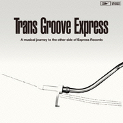 Trans Groove Express A musical journey to the other side of Express Records
