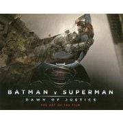 バットマンvsスーパーマン―ジャスティスの誕生 The Art of the Film(GRAFFICA NOVELS) [単行本]