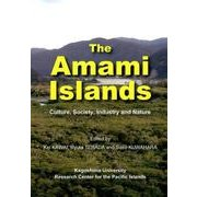 The Amami Islands-Culture、Society、Industry and Nature [単行本]