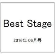 Best Stage (ベストステージ) 2016年 06月号 [雑誌]