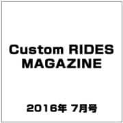 Custom RIDES MAGAZINE 2016年 07月号 vol.001 [雑誌]