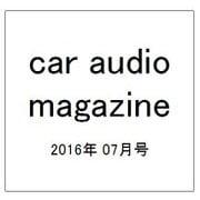 car audio magazine (カーオーディオマガジン) 2016年 07月号 vol.110 [雑誌]