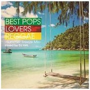 BEST POPS LOVERS REGGAE -Summer Breeze Mix- [CD]