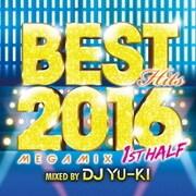 ベスト・ヒッツ2016・メガミックス・ファースト・ハーフ
