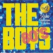 The Boys 80's 永遠の洋楽アイドル 今泉圭姫子セレクション Vol.2