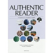 AUTHENTIC READER―A Gateway to Academic English [単行本]
