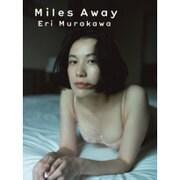 村川絵梨 写真集 『 Miles Away 』 [単行本]