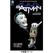 バットマン:エンドゲーム(THE NEW 52!)(仮) [単行本]