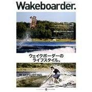 Wakeboarder. #02 2016 AUTUMN (メディアパルムック) [ムックその他]