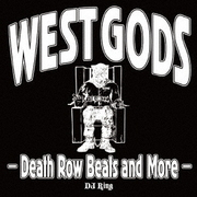 WEST GODS -Death Row Beats and More-