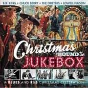 クリスマス・ラウンド・ザ・ジュークボックス ブルース・アンド・R&B・クリスマス・セレブレーション