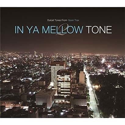 IN YA MELLOW TONE 2 GOON TRAX 10th Anniversary Edition