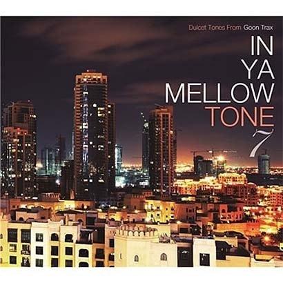 IN YA MELLOW TONE 7 GOON TRAX 10th Anniversary Edition