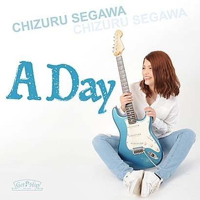 瀬川千鶴/A Day
