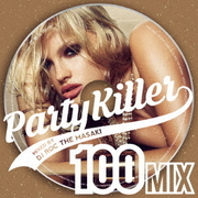 Party Killer -100 MIX- mixed by DJ ROC THE MASAKI