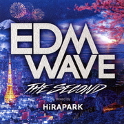 EDM WAVE THE SECOND mixed by HiRAPARK