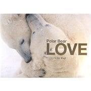 Polar Bear LOVE [単行本]