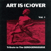 ART IS (C)OVER VOL.1~TRIBUTE TO THE GEROGERIGEGEGE