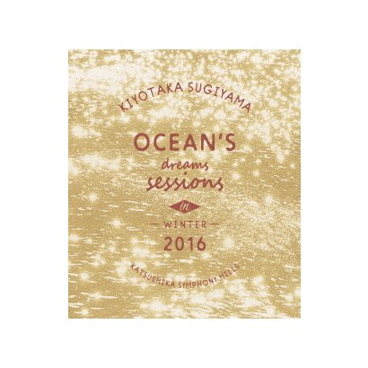 OCEAN'S DREAMS SESSIONS -IN WINTER 2016- [Blu-ray Disc]